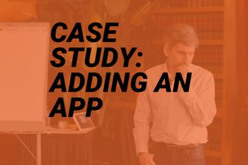 Adding an App case study